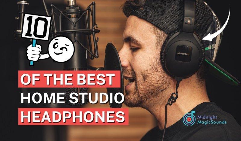 10 Best Home Studio Headphones [2021]