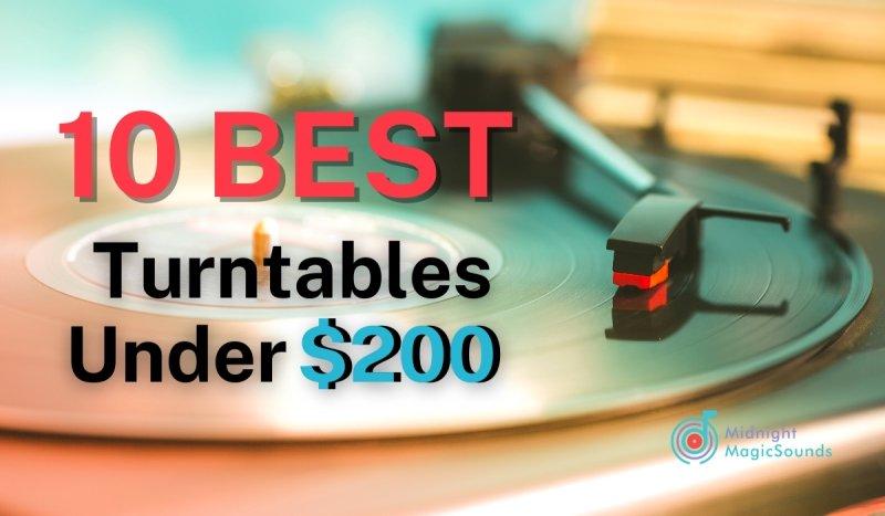 10 Best Turntables Under $200