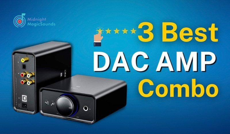 3 Best DAC AMP Combo
