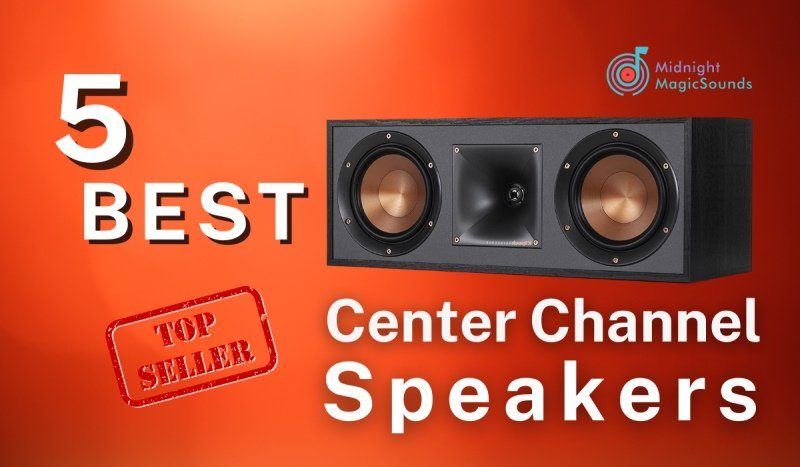 5 Best Center Channel Speakers