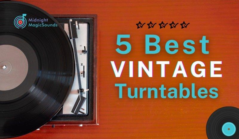 5 Best Vintage Turntables