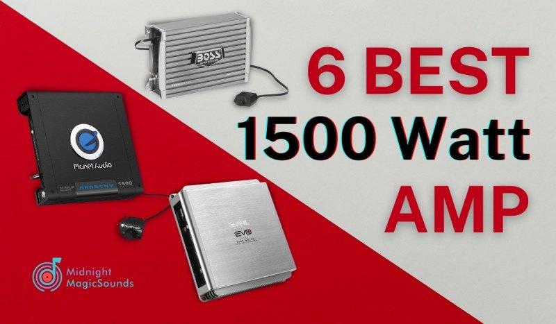 6 Best 1500 Watt Amp