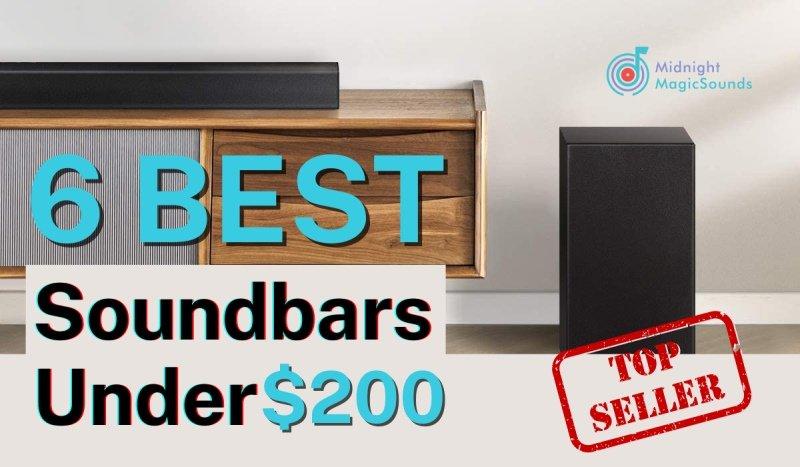 6 Best Soundbars Under $200