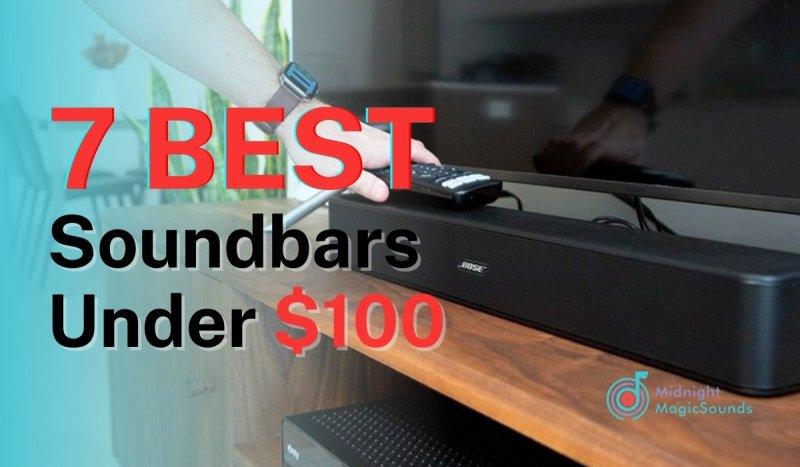7 Best Soundbars Under $100