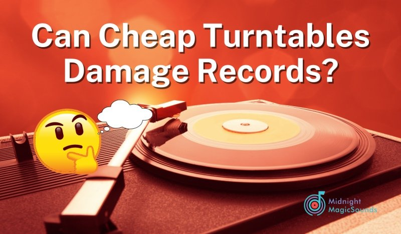 Can Cheap Turntables Damage Records