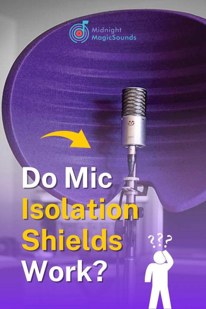 Do Mic Isolation Shields Work Pin