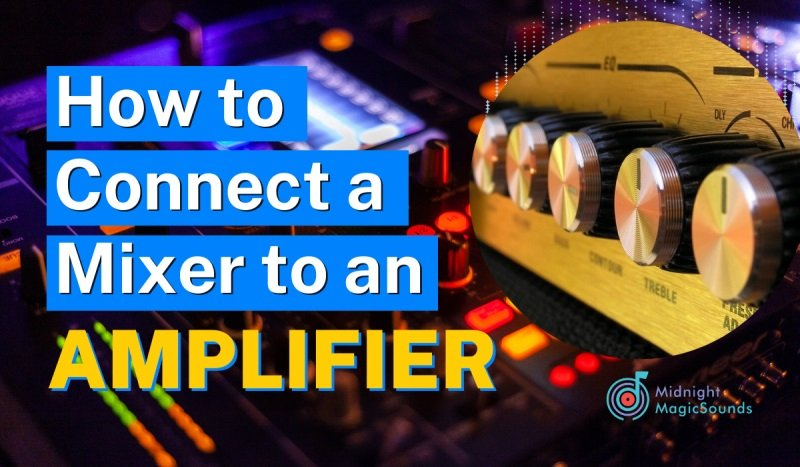 How to Connect a Mixer to an Amplifier