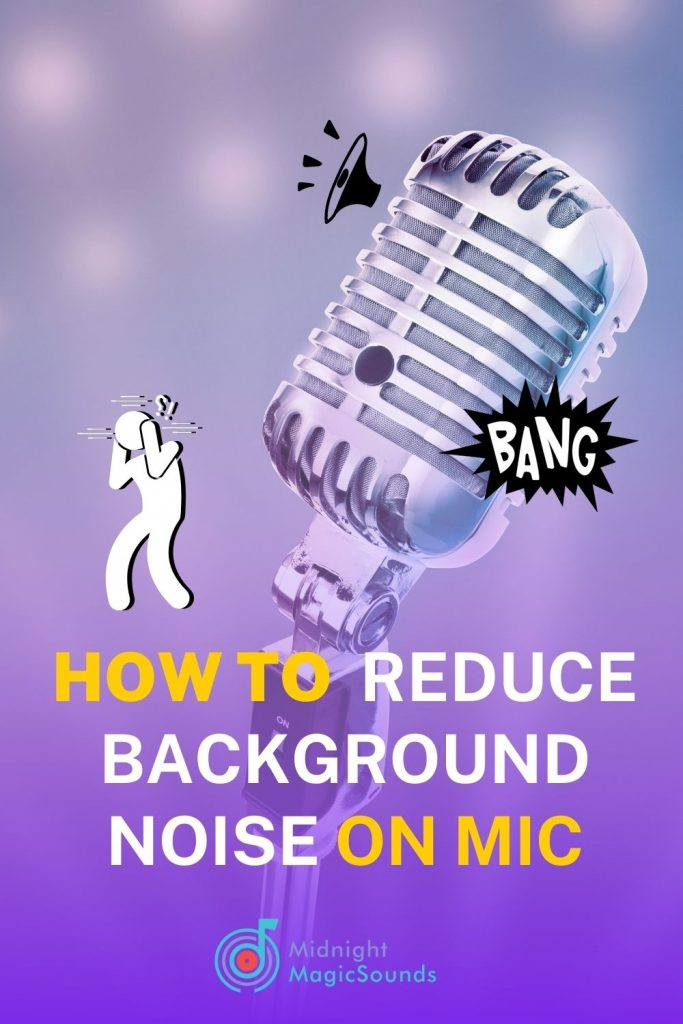 How to Reduce Background Noise On Mic Pin