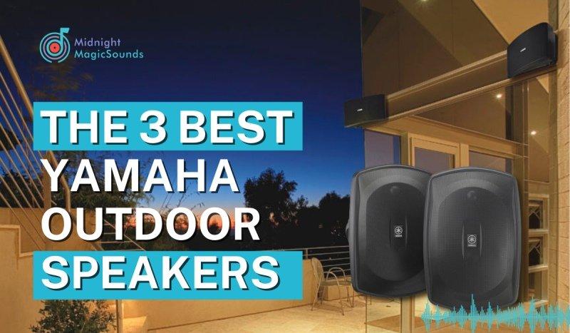 The 3 Best Yamaha Outdoor Speakers