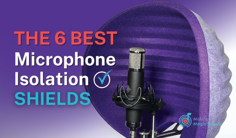 The 6 Best Microphone Isolation Shields