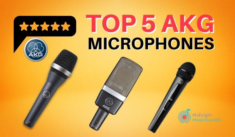 Top 5 AKG Microphones