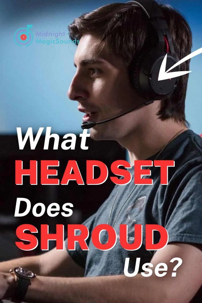 What Headset Does Shroud Use Pin