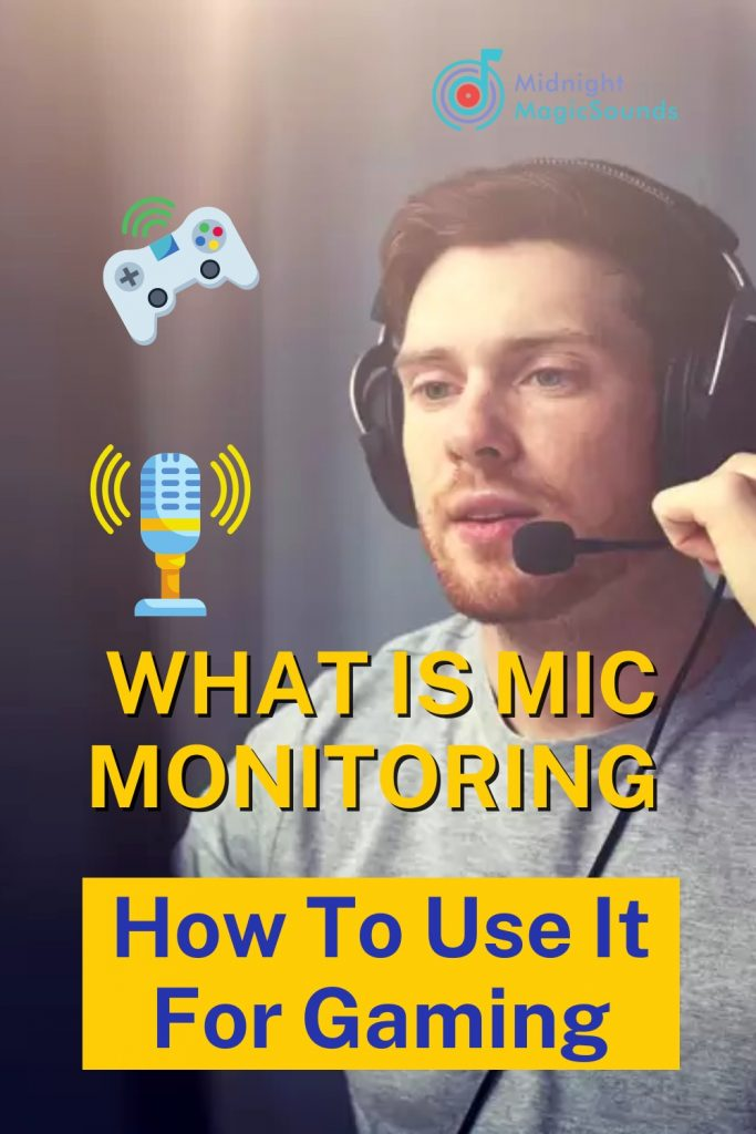 What Is Mic Monitoring and How To Use It For Gaming Pin