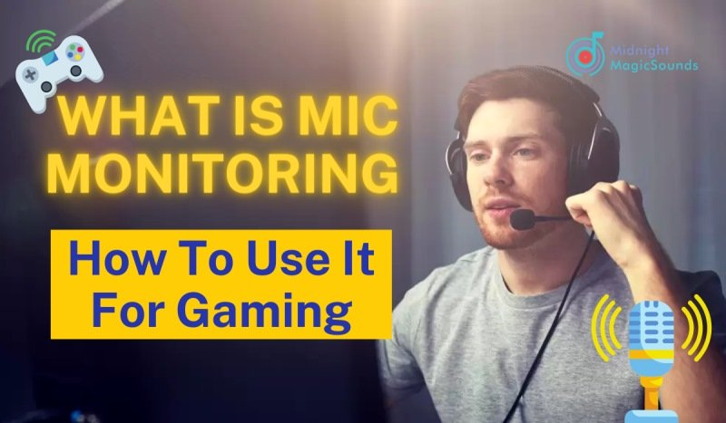 What Is Mic Monitoring and How To Use It For Gaming