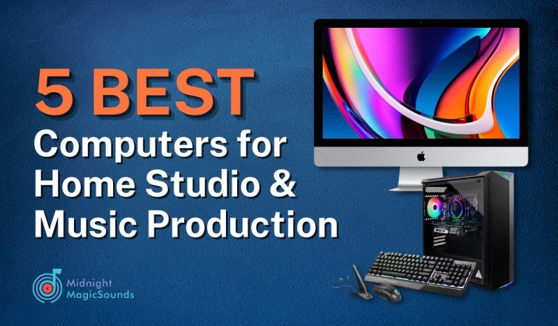 5 Best Computers for Home Studio & Music Production