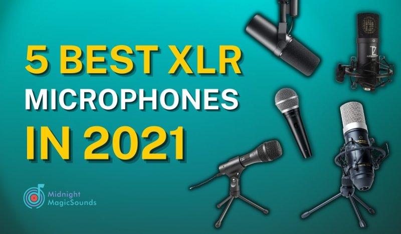 5 Best XLR Microphones In 2021