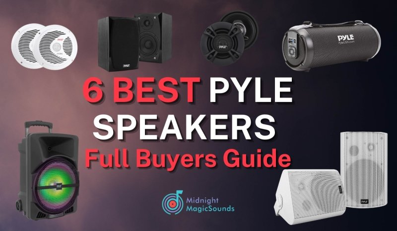 6 Best Pyle Speakers Review