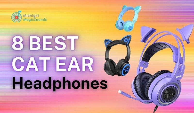 8 Best Cat Ear Headphones