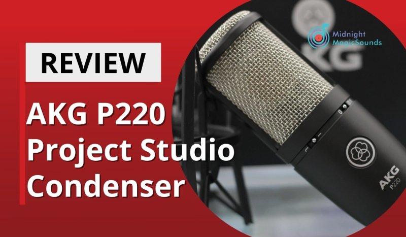 AKG P220 Project Studio Condenser Review