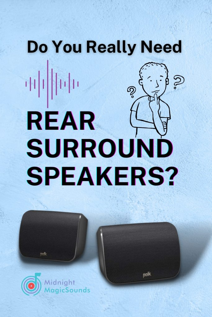 Do You Really Need Rear Surround Speakers Pin