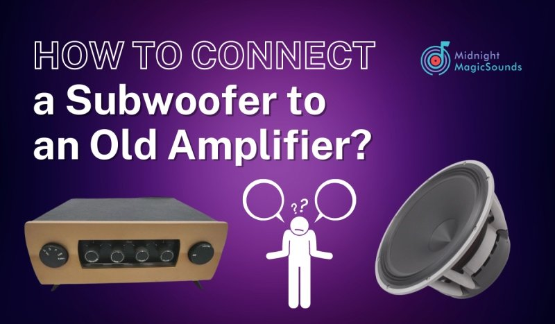 How to Connect a Subwoofer to An Old Amplifier