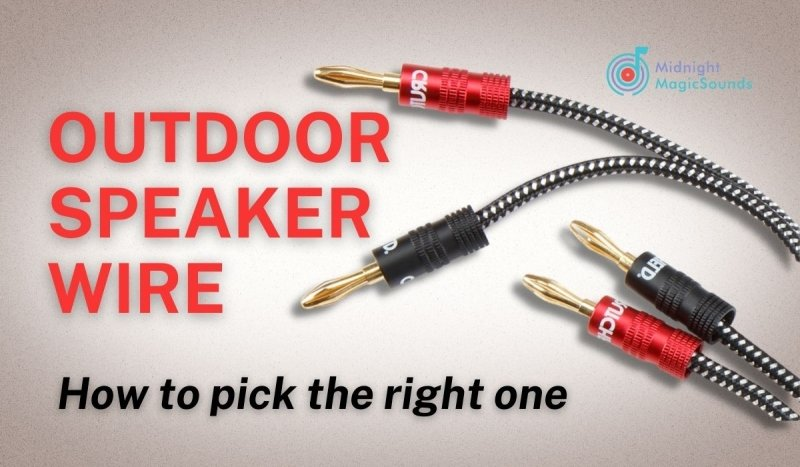 Outdoor Speaker Wire - How to Pick the Right One