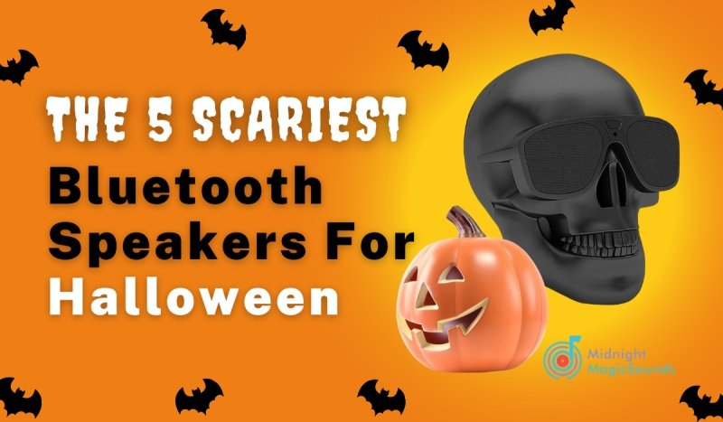 The 5 Scariest Bluetooth Speakers For Halloween